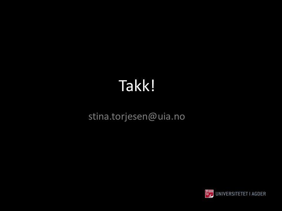 stina.torjesen@uia.no Takk!