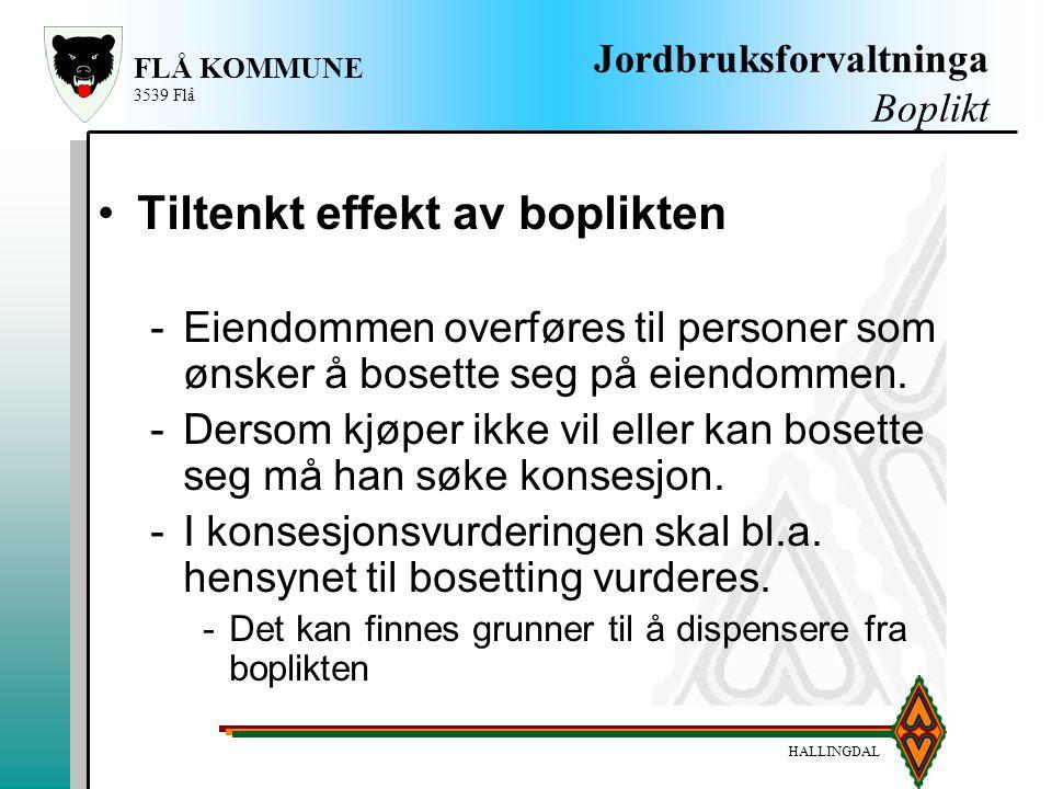 HALLINGDAL FLÅ KOMMUNE 3539 Flå Jordbruksforvaltninga Boplikt Tiltenkt effekt av boplikten -Eiendommen overføres til personer som ønsker å bosette seg