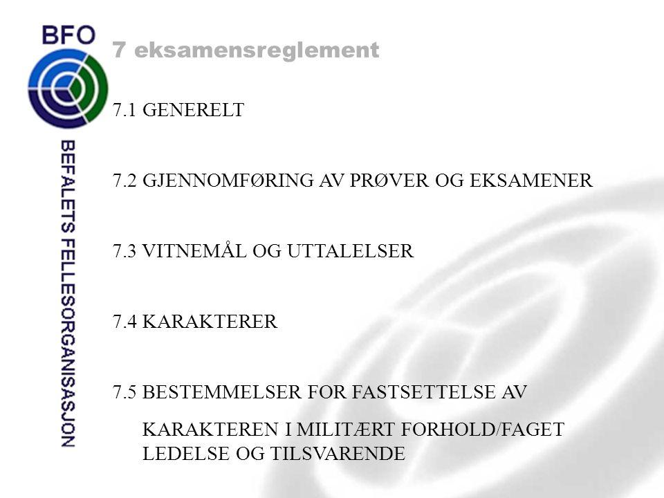 7 eksamensreglement 7.1 GENERELT 7.2 GJENNOMFØRING AV PRØVER OG EKSAMENER 7.3 VITNEMÅL OG UTTALELSER 7.4 KARAKTERER 7.5 BESTEMMELSER FOR FASTSETTELSE