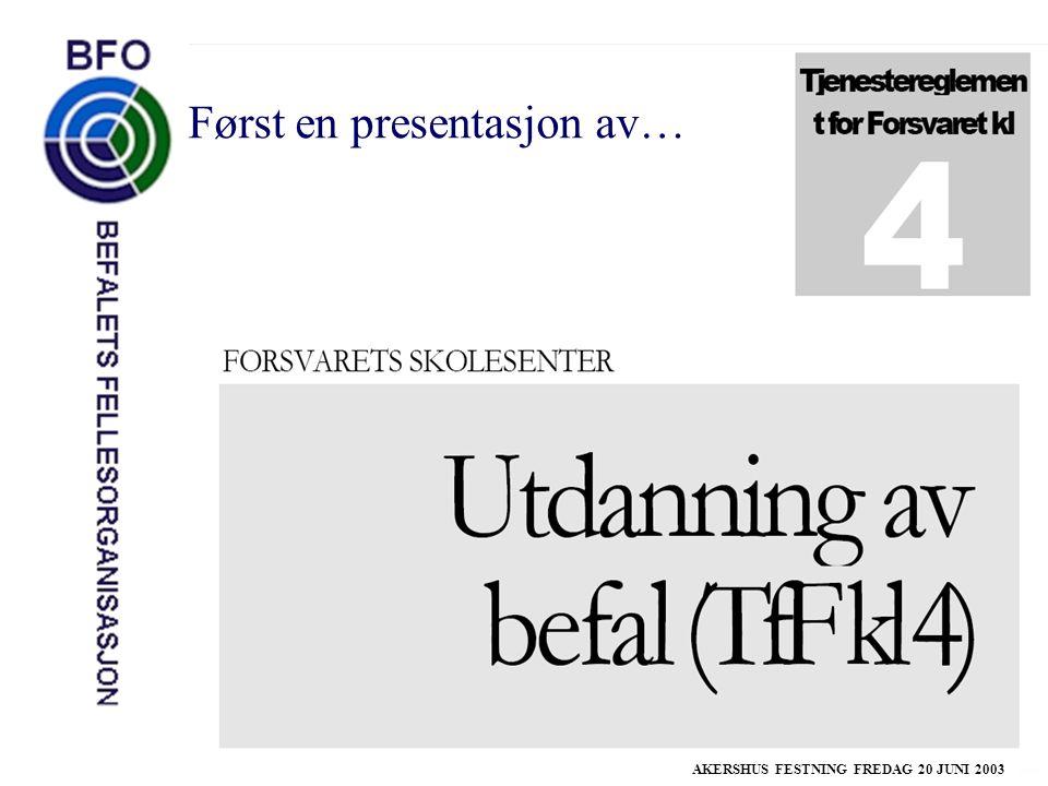 AKERSHUS FESTNING FREDAG 20 JUNI 2003 Først en presentasjon av…