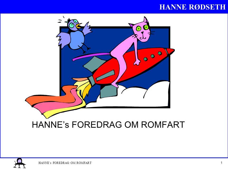 HANNE RØDSETH 1HANNE's FOREDRAG OM ROMFART