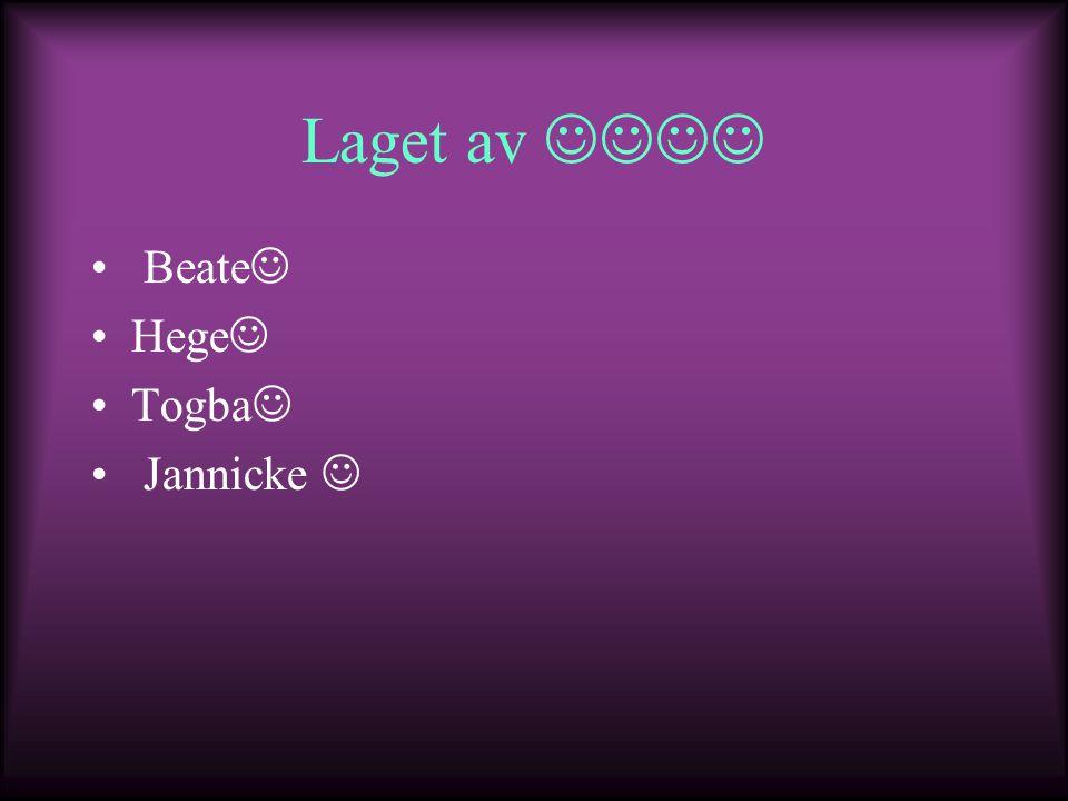 Laget av Beate Hege Togba Jannicke