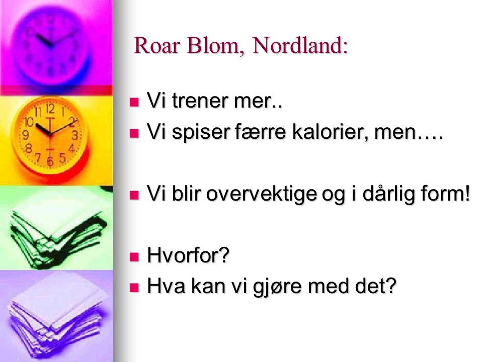 Roar Blom, Nordland: Vi trener mer..Vi trener mer..