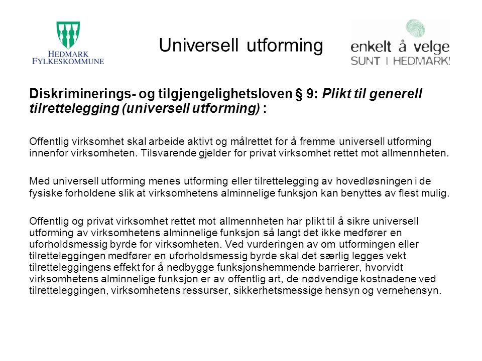 Universell utforming Diskriminerings- og tilgjengelighetsloven § 9: Plikt til generell tilrettelegging (universell utforming) : Offentlig virksomhet s