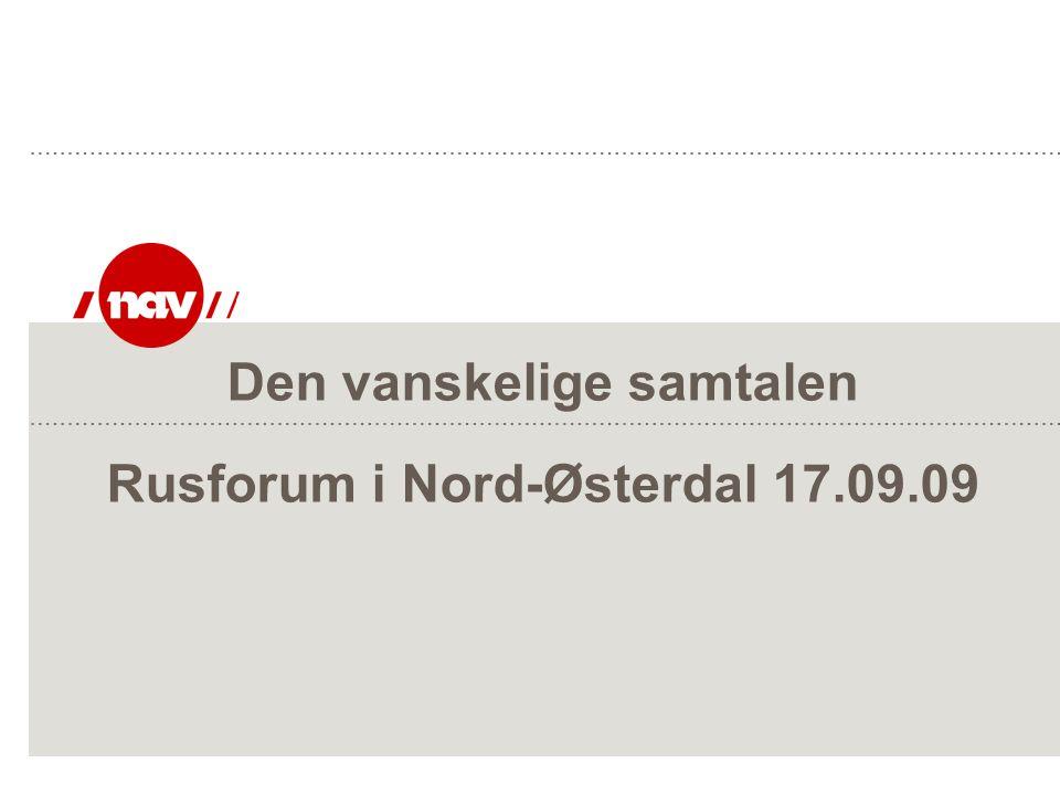 Den vanskelige samtalen Rusforum i Nord-Østerdal 17.09.09