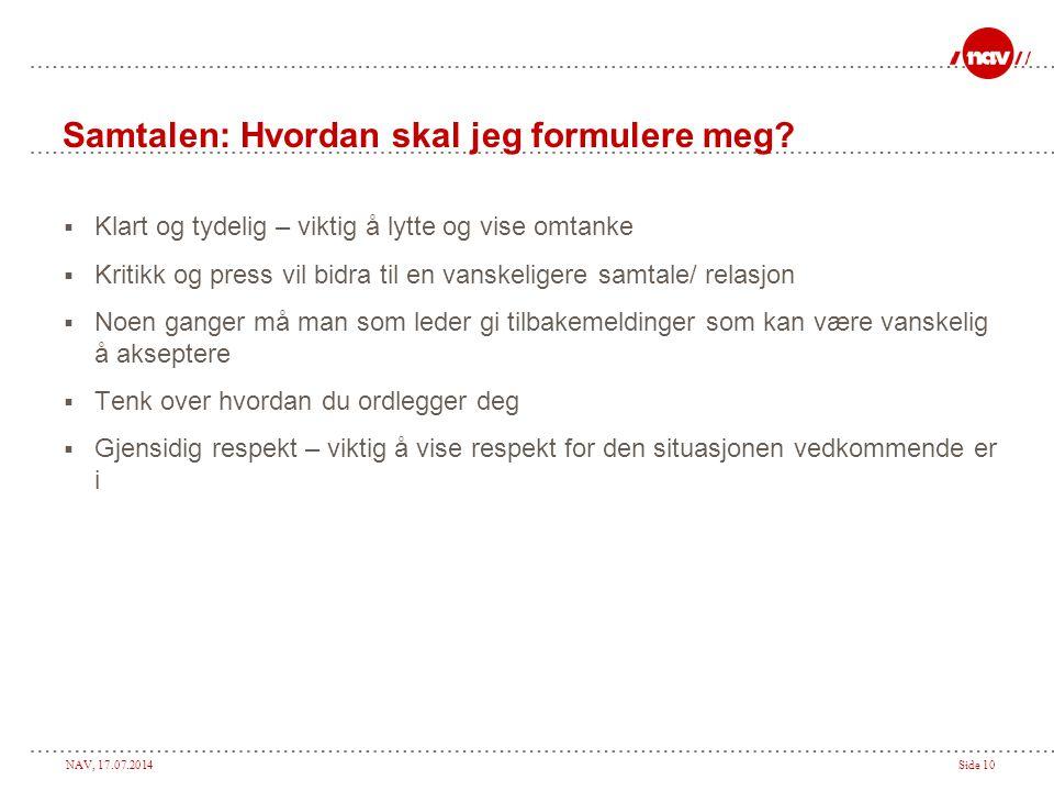 NAV, 17.07.2014Side 10 Samtalen: Hvordan skal jeg formulere meg.