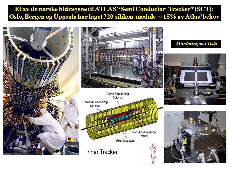 Et av de norske bidragene til ATLAS Semi Conductor Tracker (SCT): Oslo, Bergen og Uppsala har laget 320 silikon-module ~ 15% av Atlas' behov Monteringen i Oslo