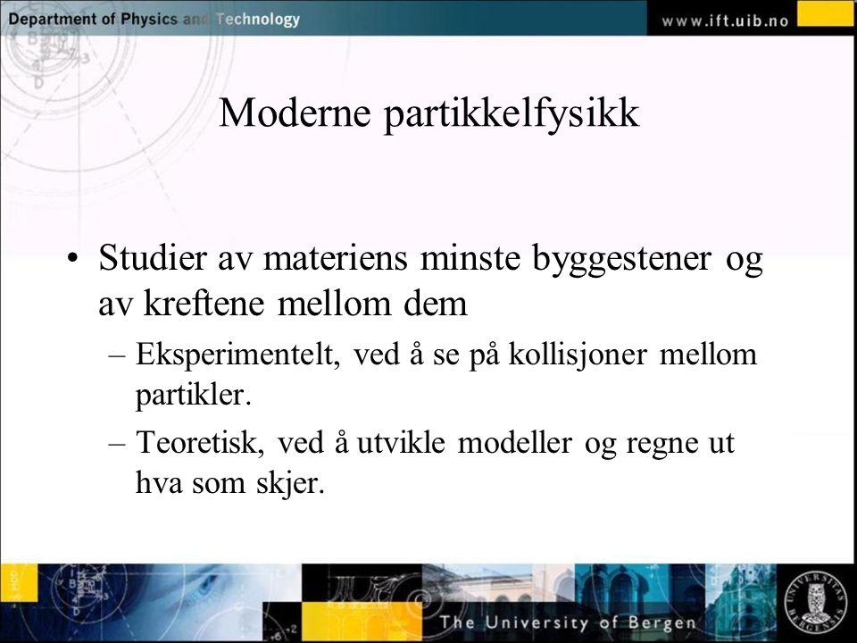 Normal text - click to edit Moderne partikkelfysikk Studier av materiens minste byggestener og av kreftene mellom dem –Eksperimentelt, ved å se på kol