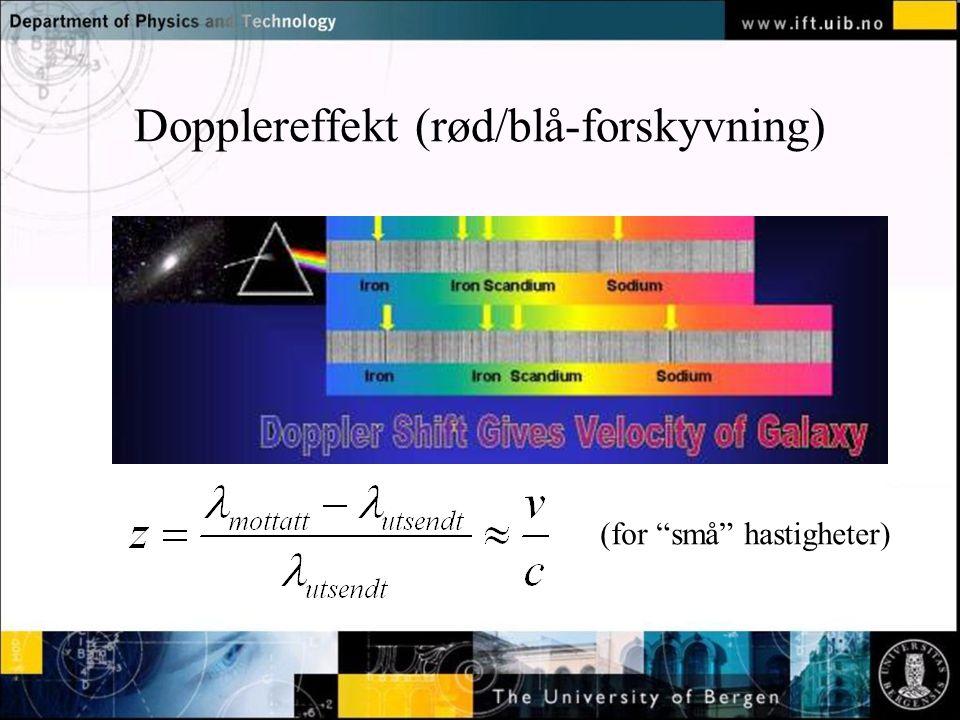Normal text - click to edit Dopplereffekt (rød/blå-forskyvning) (for små hastigheter)