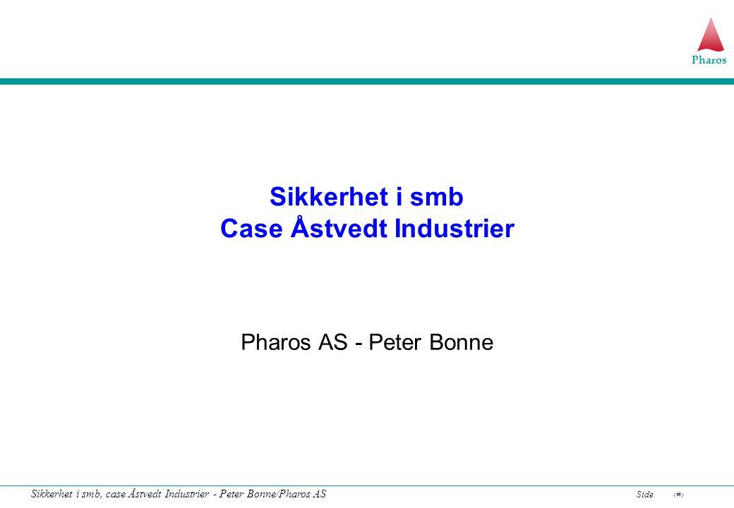 Pharos Side12 Sikkerhet i smb, case Åstvedt Industrier - Peter Bonne/Pharos AS Kilder for trusler og sårbarhet, SANS Stormsenter