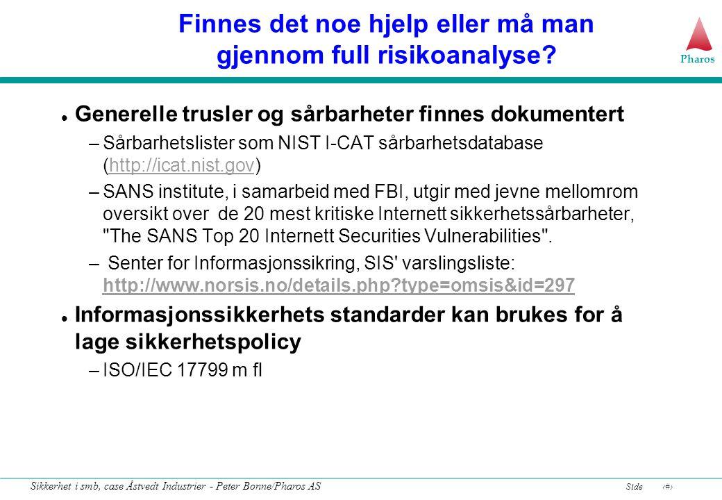 Pharos Side11 Sikkerhet i smb, case Åstvedt Industrier - Peter Bonne/Pharos AS Finnes det noe hjelp eller må man gjennom full risikoanalyse.