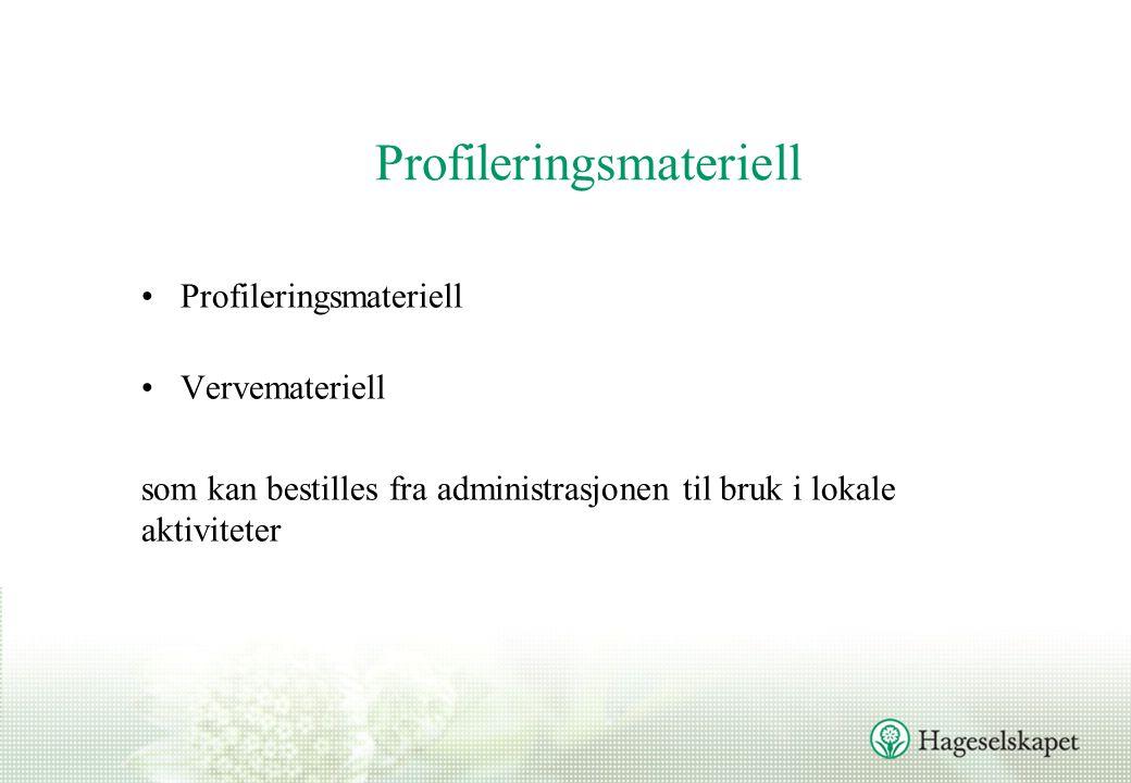 Profileringsmateriell Vervemateriell som kan bestilles fra administrasjonen til bruk i lokale aktiviteter