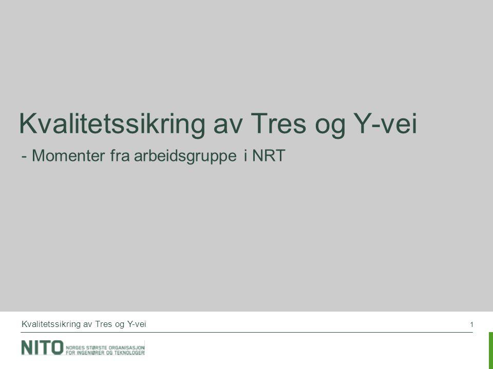 1 Kvalitetssikring av Tres og Y-vei - Momenter fra arbeidsgruppe i NRT
