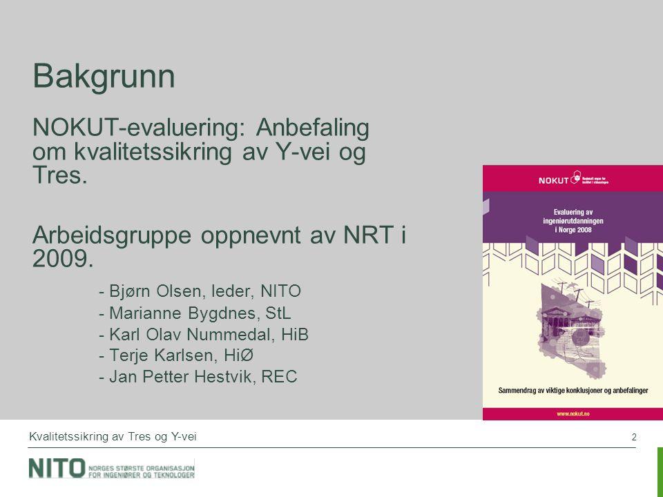 2 Kvalitetssikring av Tres og Y-vei Bakgrunn NOKUT-evaluering: Anbefaling om kvalitetssikring av Y-vei og Tres.