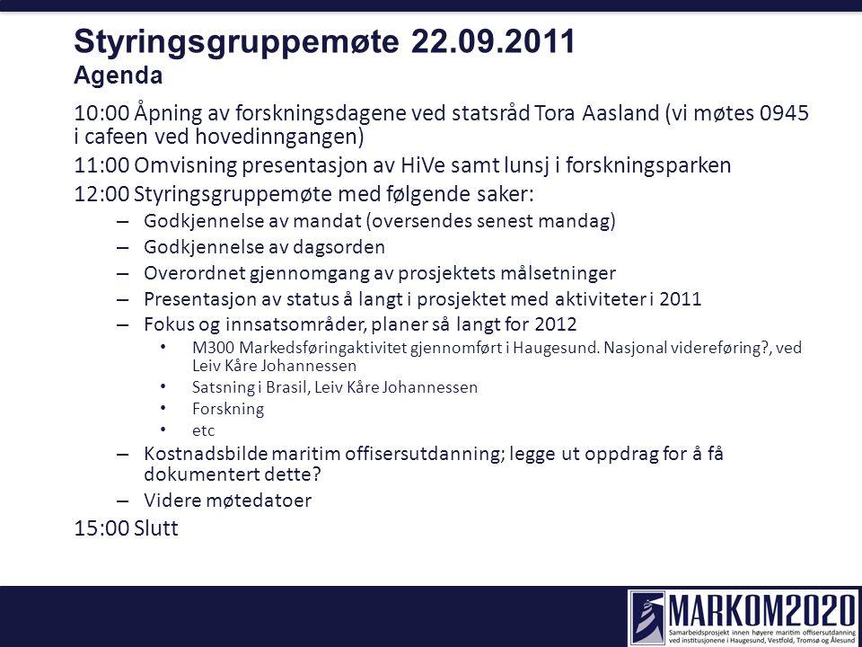 Styringsgruppemøte 22.09.2011 Agenda 10:00 Åpning av forskningsdagene ved statsråd Tora Aasland (vi møtes 0945 i cafeen ved hovedinngangen) 11:00 Omvi