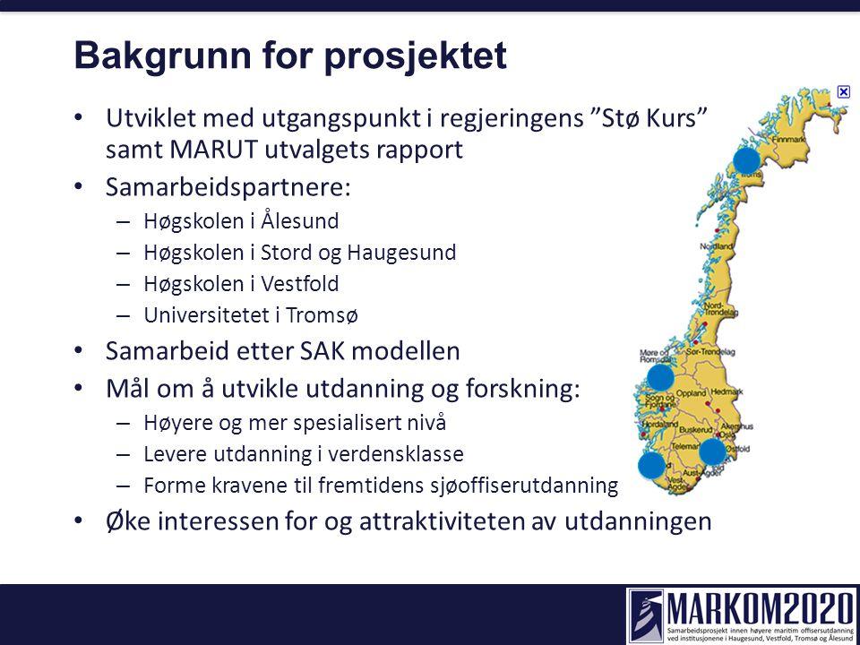 """Bakgrunn for prosjektet Utviklet med utgangspunkt i regjeringens """"Stø Kurs"""" samt MARUT utvalgets rapport Samarbeidspartnere: – Høgskolen i Ålesund – H"""