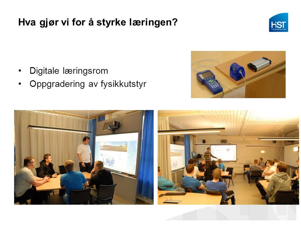 Hva gjør vi for å styrke læringen Digitale læringsrom Oppgradering av fysikkutstyr