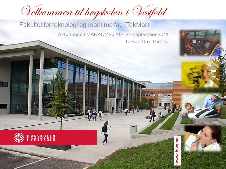 Velkommen til høgskolen i Vestfold Fakultet for teknologi og maritime fag (TekMar) Aktørmodell MARKOM2020 – 22.september 2011 Dekan Duy Tho Do