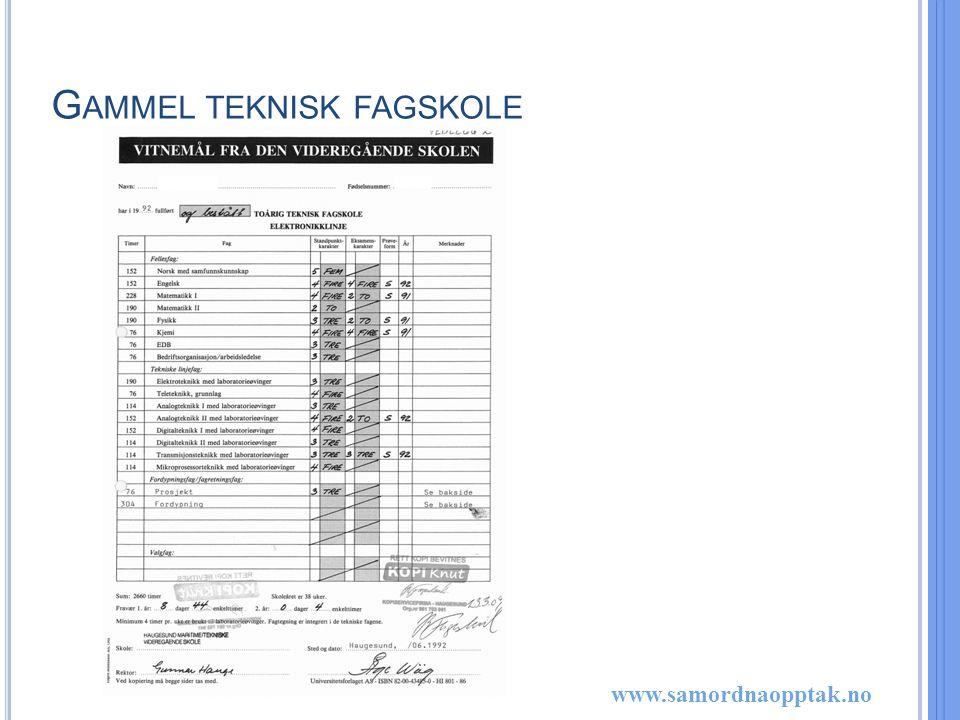 www.samordnaopptak.no G AMMEL TEKNISK FAGSKOLE