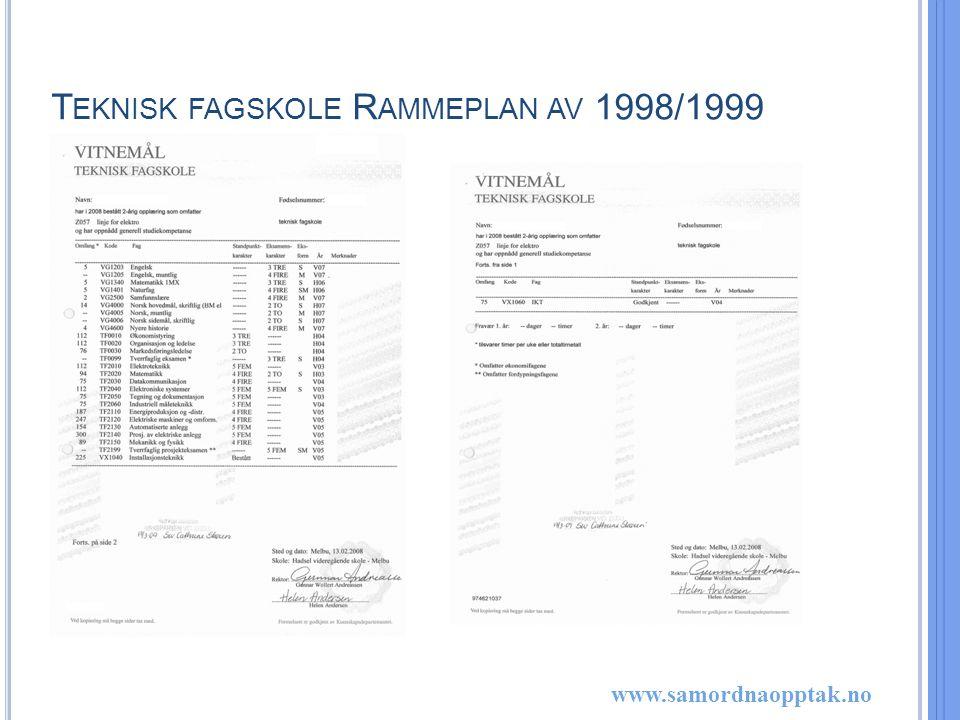 www.samordnaopptak.no T EKNISK FAGSKOLE R AMMEPLAN AV 1998/1999