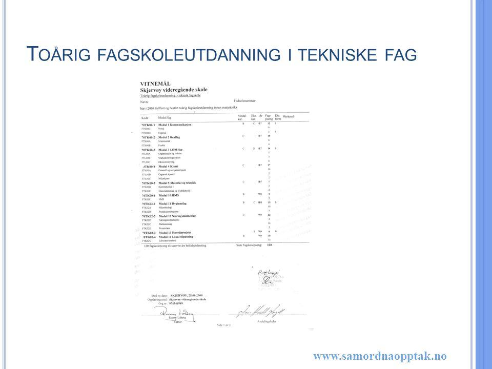 www.samordnaopptak.no T OÅRIG FAGSKOLEUTDANNING I TEKNISKE FAG