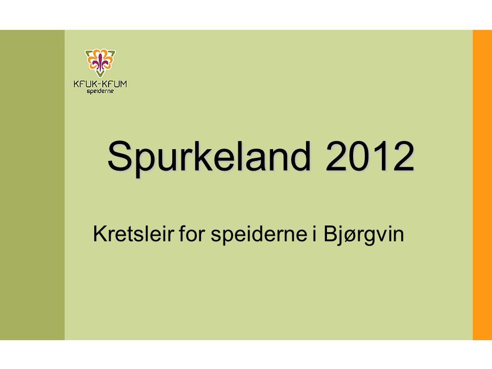 Spurkeland 2012 Kretsleir for speiderne i Bjørgvin