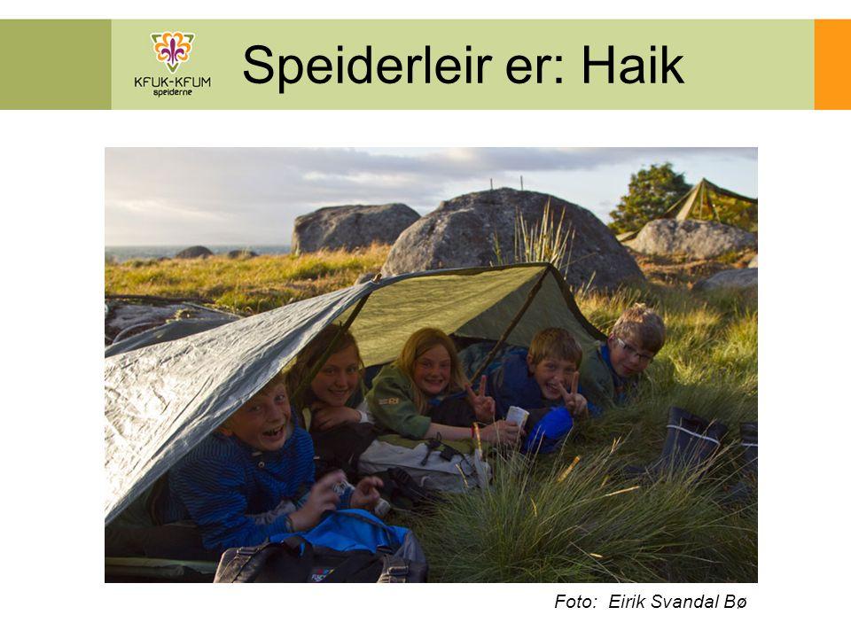 Speiderleir er: Haik Foto: Eirik Svandal Bø