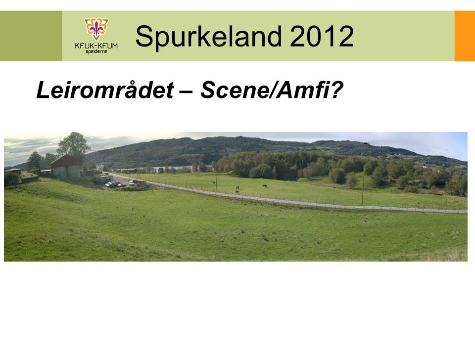 Spurkeland 2012 Leirområdet – Scene/Amfi?