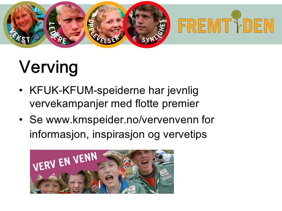 Verving KFUK-KFUM-speiderne har jevnlig vervekampanjer med flotte premier Se www.kmspeider.no/vervenvenn for informasjon, inspirasjon og vervetips