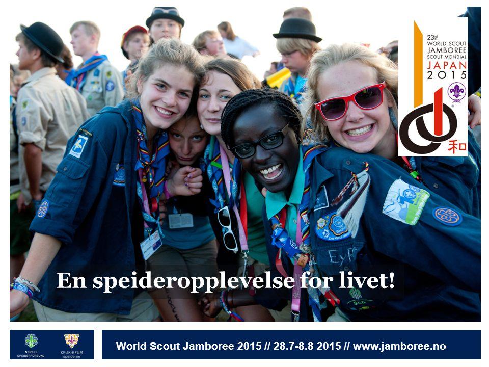 Norges speiderforbund World Scout Jamboree 2015 // 28.7-8.8 2015 // www.jamboree.no En speideropplevelse for livet!
