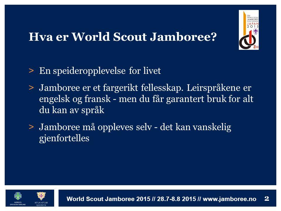 2 World Scout Jamboree 2015 // 28.7-8.8 2015 // www.jamboree.no > En speideropplevelse for livet > Jamboree er et fargerikt fellesskap. Leirspråkene e