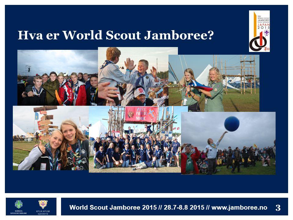 3 World Scout Jamboree 2015 // 28.7-8.8 2015 // www.jamboree.no Hva er World Scout Jamboree?