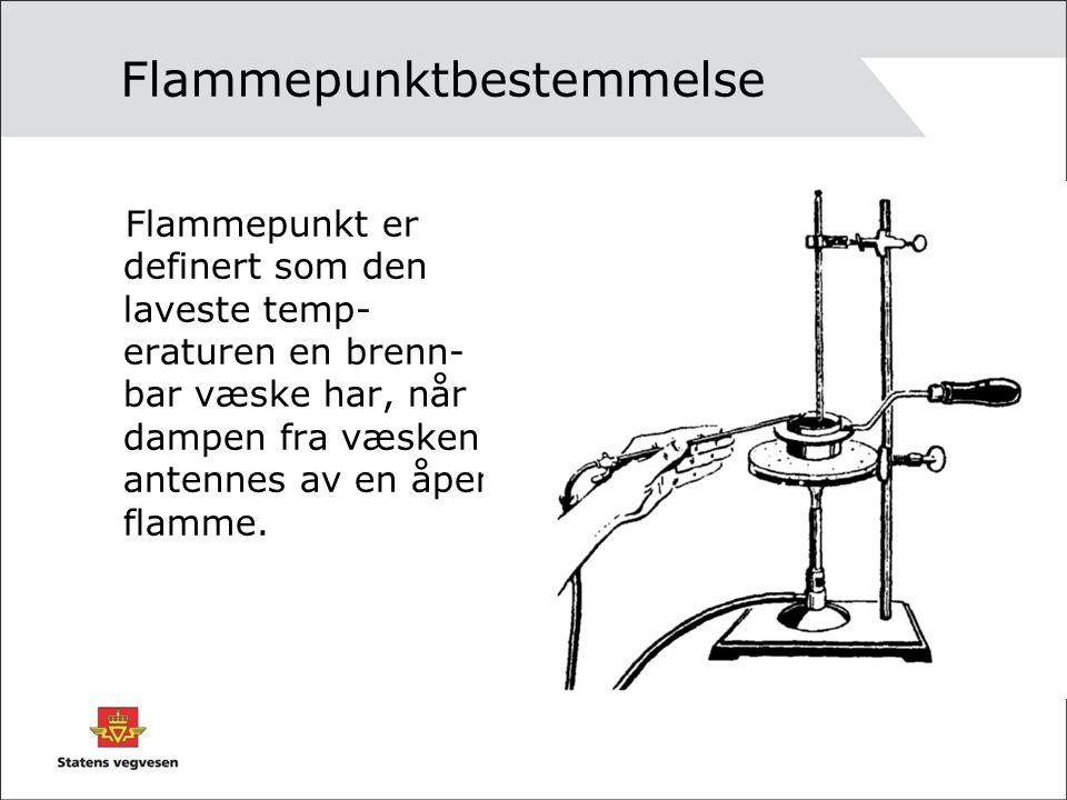 Flammepunktbestemmelse Flammepunkt er definert som den laveste temp- eraturen en brenn- bar væske har, når dampen fra væsken antennes av en åpen flamm