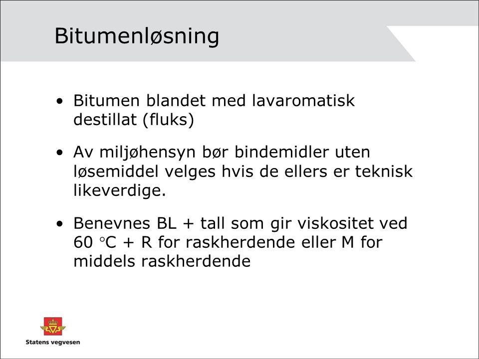 Bitumenløsning Bitumen blandet med lavaromatisk destillat (fluks) Av miljøhensyn bør bindemidler uten løsemiddel velges hvis de ellers er teknisk likeverdige.