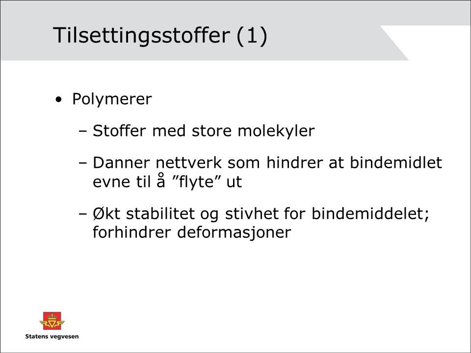 """Tilsettingsstoffer (1) Polymerer –Stoffer med store molekyler –Danner nettverk som hindrer at bindemidlet evne til å """"flyte"""" ut –Økt stabilitet og sti"""