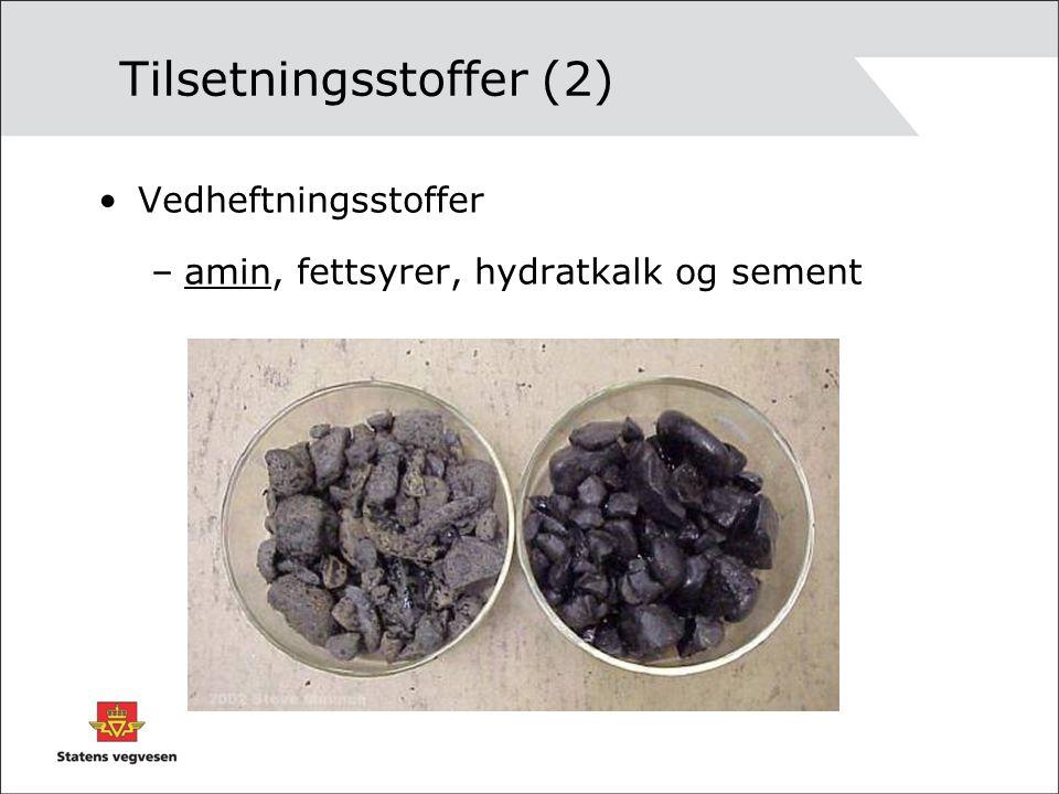 Tilsetningsstoffer (2) Vedheftningsstoffer –amin, fettsyrer, hydratkalk og sement