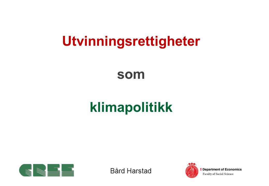 Utvinningsrettigheter som klimapolitikk Bård Harstad