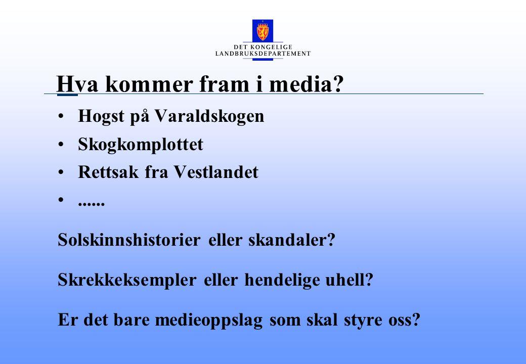 Hva kommer fram i media.Hogst på Varaldskogen Skogkomplottet Rettsak fra Vestlandet......