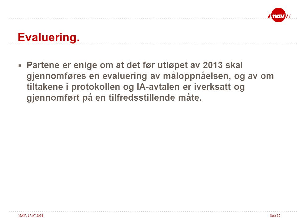 NAV, 17.07.2014Side 10 Evaluering.