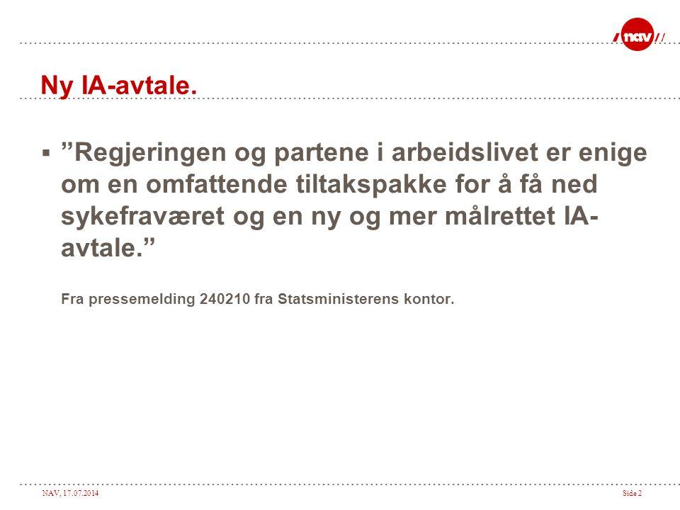 NAV, 17.07.2014Side 2 Ny IA-avtale.