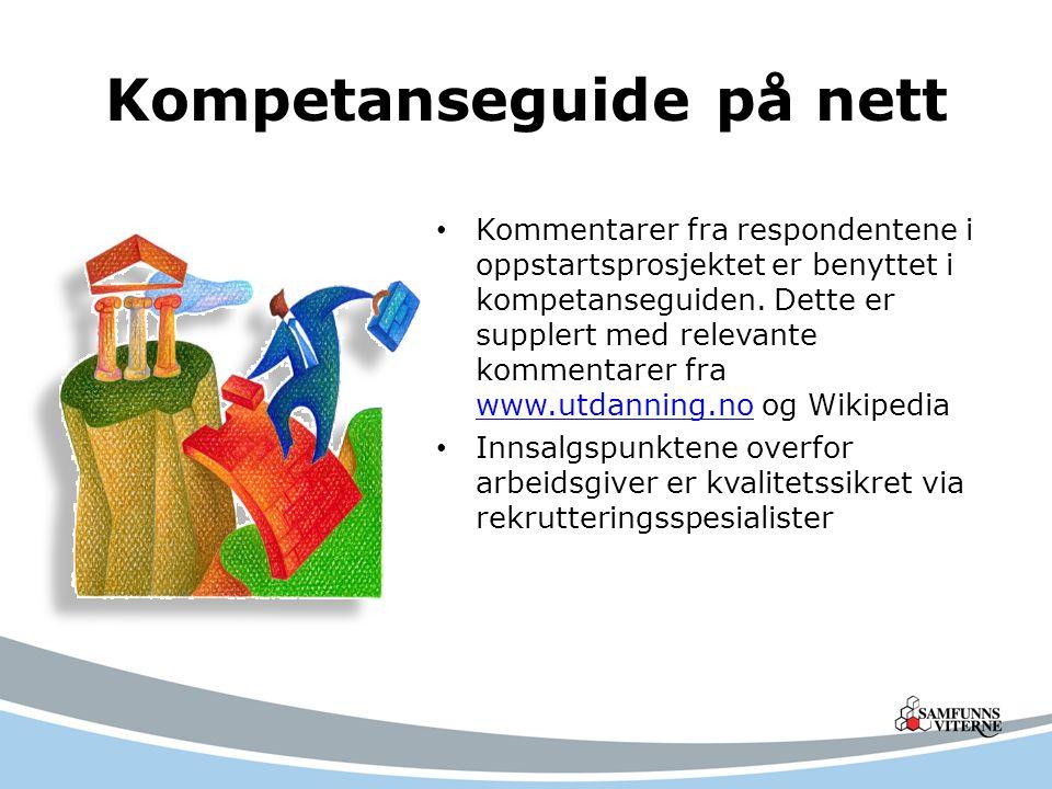 Kompetanseguide på nett Kommentarer fra respondentene i oppstartsprosjektet er benyttet i kompetanseguiden.