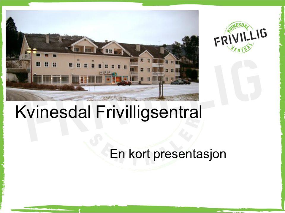 Kvinesdal Frivilligsentral En kort presentasjon
