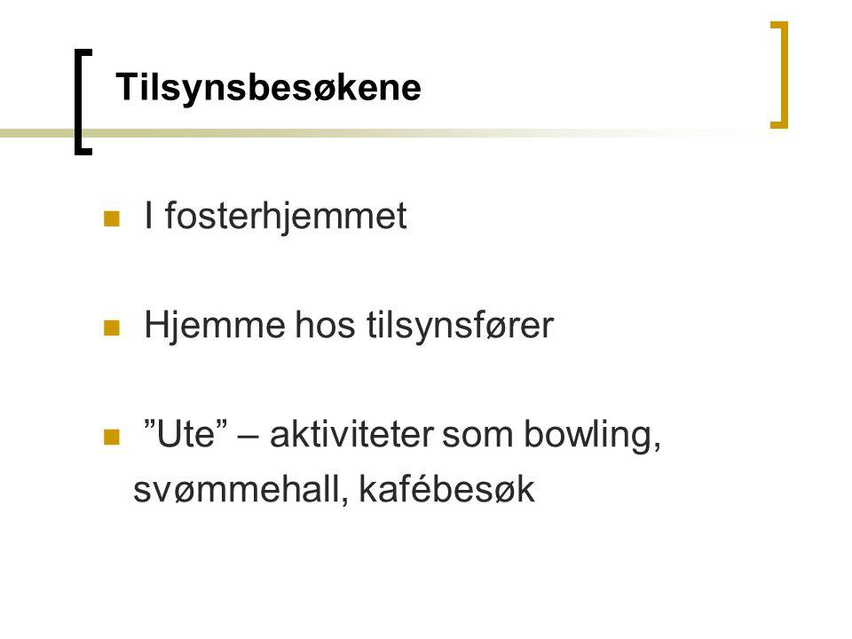 """Tilsynsbesøkene I fosterhjemmet Hjemme hos tilsynsfører """"Ute"""" – aktiviteter som bowling, svømmehall, kafébesøk"""