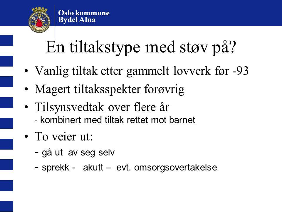 Oslo kommune Bydel Alna En tiltakstype med støv på? Vanlig tiltak etter gammelt lovverk før -93 Magert tiltaksspekter forøvrig Tilsynsvedtak over fler