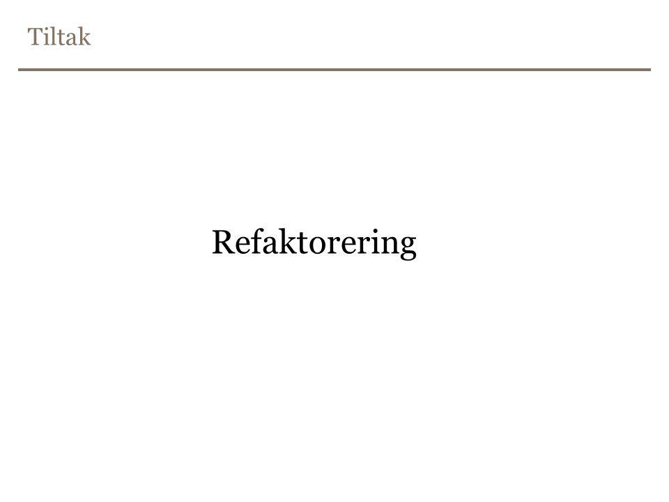 Tiltak Refaktorering