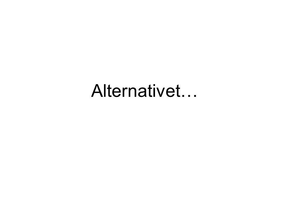Alternativet…
