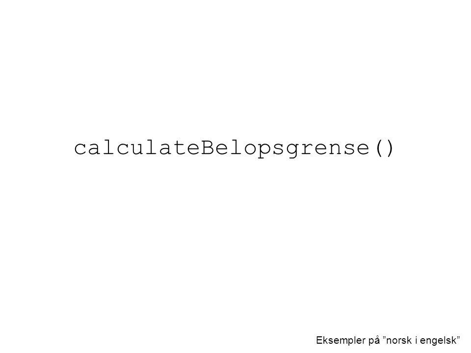 """calculateBelopsgrense() Eksempler på """"norsk i engelsk"""""""