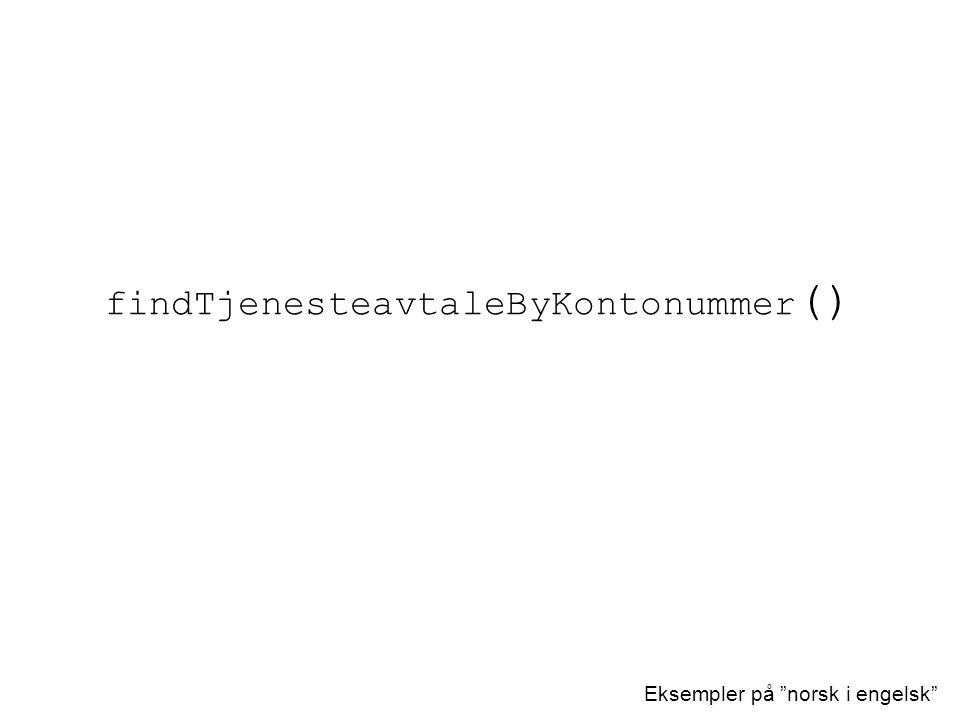 """findTjenesteavtaleByKontonummer () Eksempler på """"norsk i engelsk"""""""