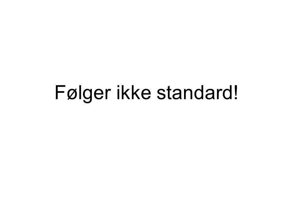 Følger ikke standard!