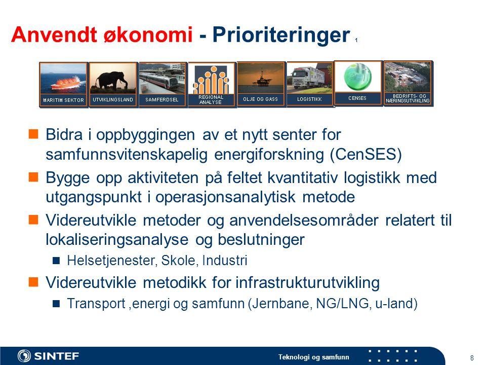 Teknologi og samfunn 8 Anvendt økonomi - Prioriteringer 1 Bidra i oppbyggingen av et nytt senter for samfunnsvitenskapelig energiforskning (CenSES) By